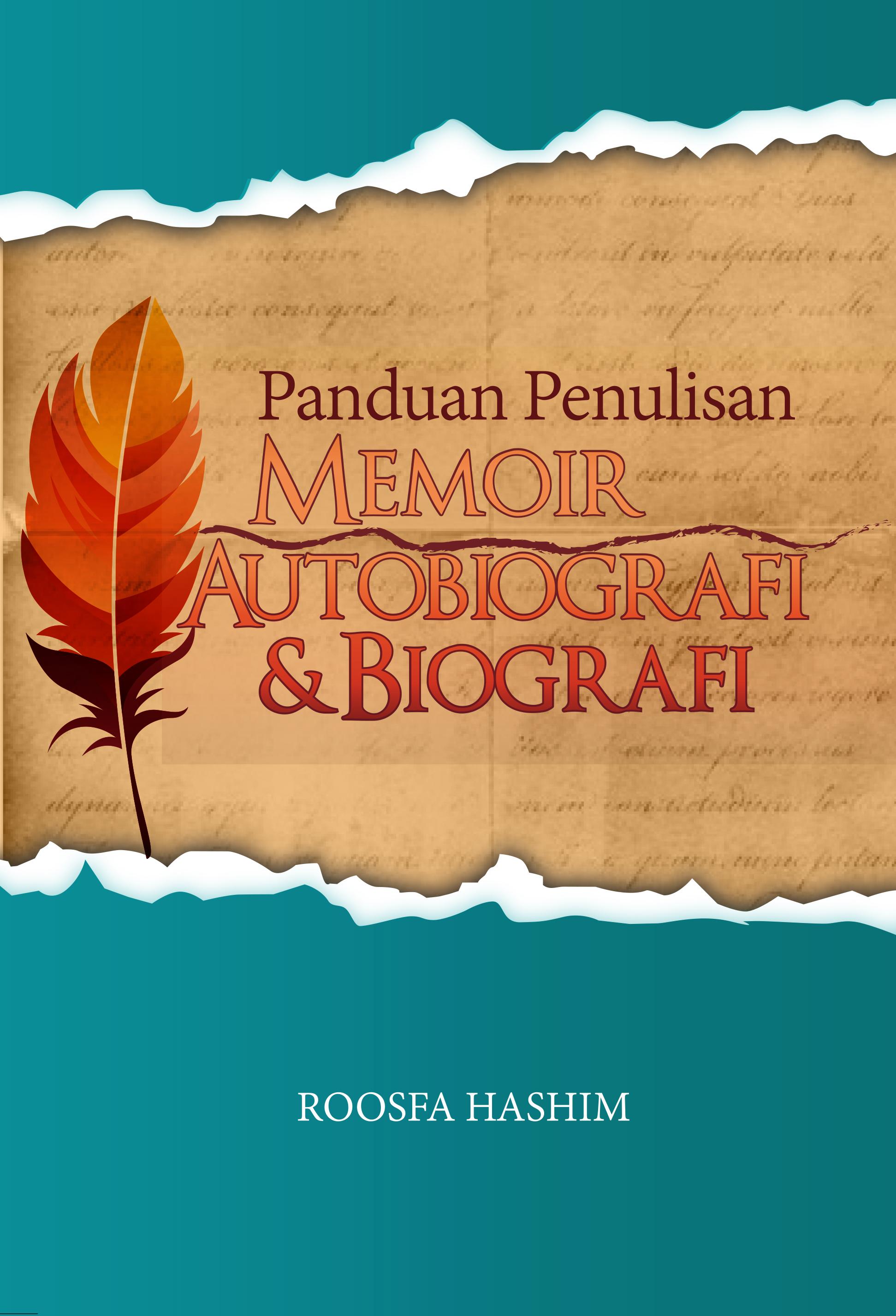 Panduan Penulisan Memoir Autobiografi Biografi Upm Press